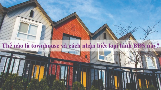 Thế nào là townhouse và cách nhận biết loại hình BĐS này?